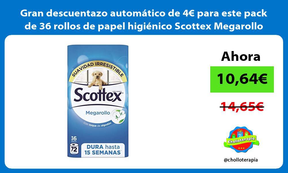 Gran descuentazo automático de 4€ para este pack de 36 rollos de papel higiénico Scottex Megarollo