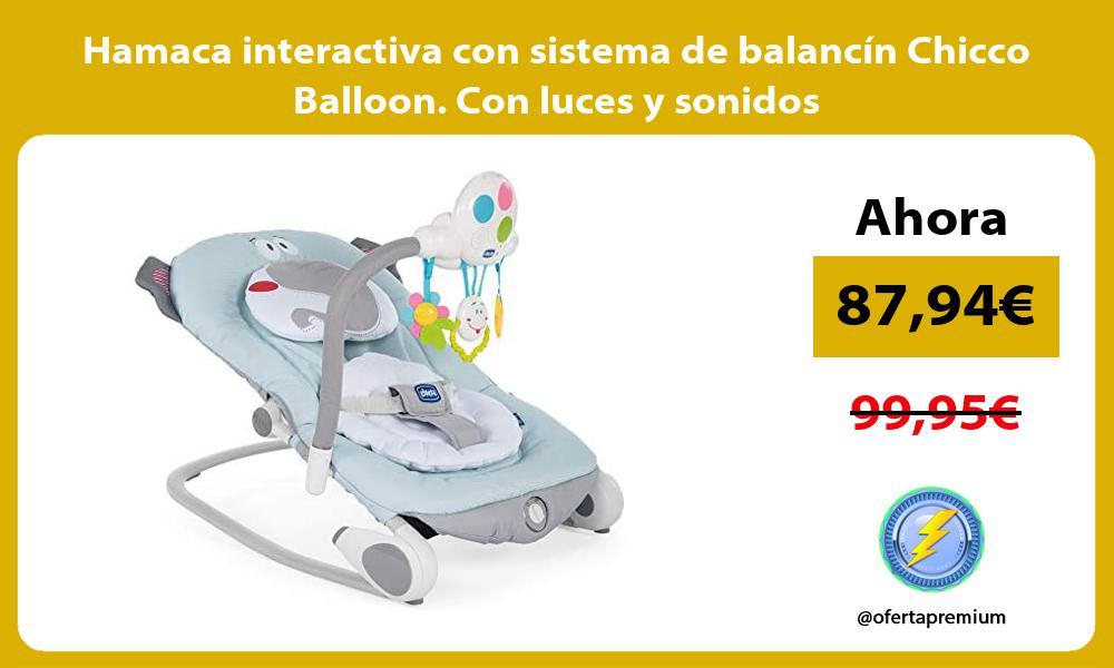 Hamaca interactiva con sistema de balancín Chicco Balloon Con luces y sonidos