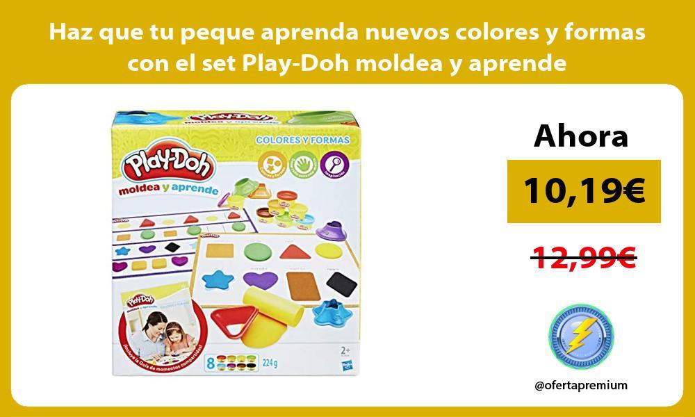 Haz que tu peque aprenda nuevos colores y formas con el set Play Doh moldea y aprende