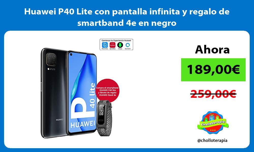 Huawei P40 Lite con pantalla infinita y regalo de smartband 4e en negro