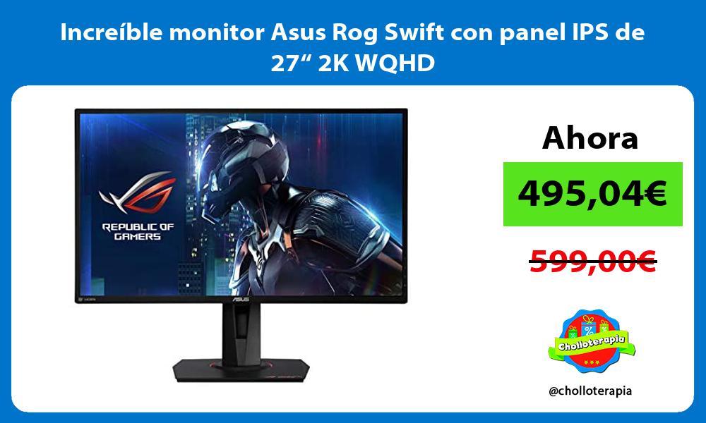 "Increíble monitor Asus Rog Swift con panel IPS de 27"" 2K WQHD"