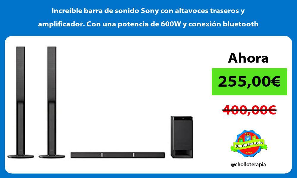 Increible barra de sonido Sony con altavoces traseros y amplificador Con una potencia de 600W y conexion bluetooth