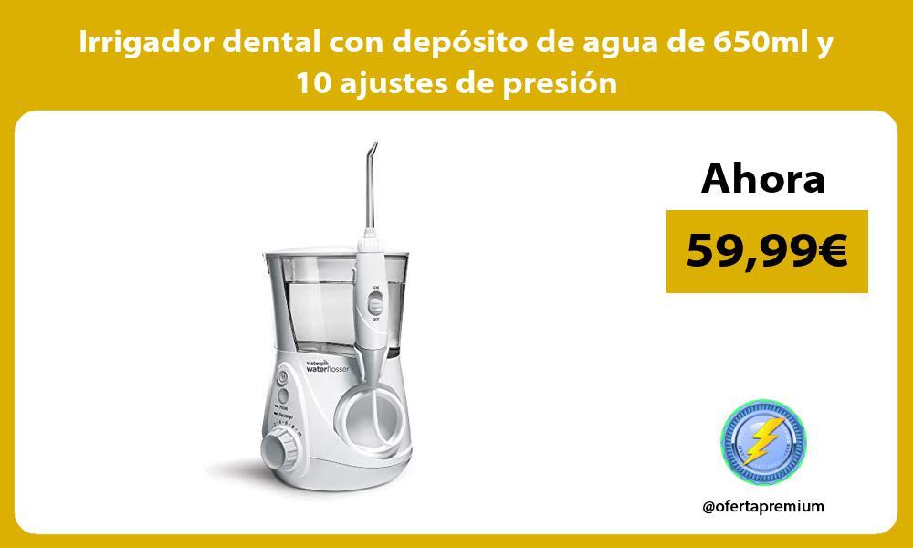 Irrigador dental con depósito de agua de 650ml y 10 ajustes de presión