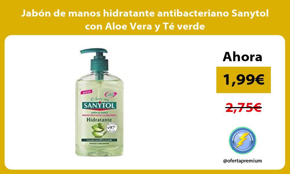 Jabon de manos hidratante antibacteriano Sanytol con Aloe Vera y Te verde