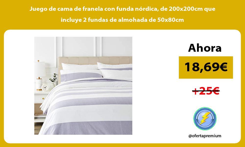 Juego de cama de franela con funda nordica de 200x200cm que incluye 2 fundas de almohada de 50x80cm