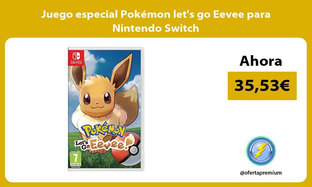 Juego especial Pokémon lets go Eevee para Nintendo Switch