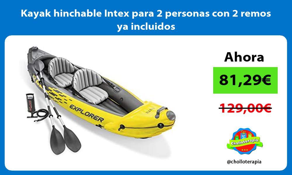 Kayak hinchable Intex para 2 personas con 2 remos ya incluidos