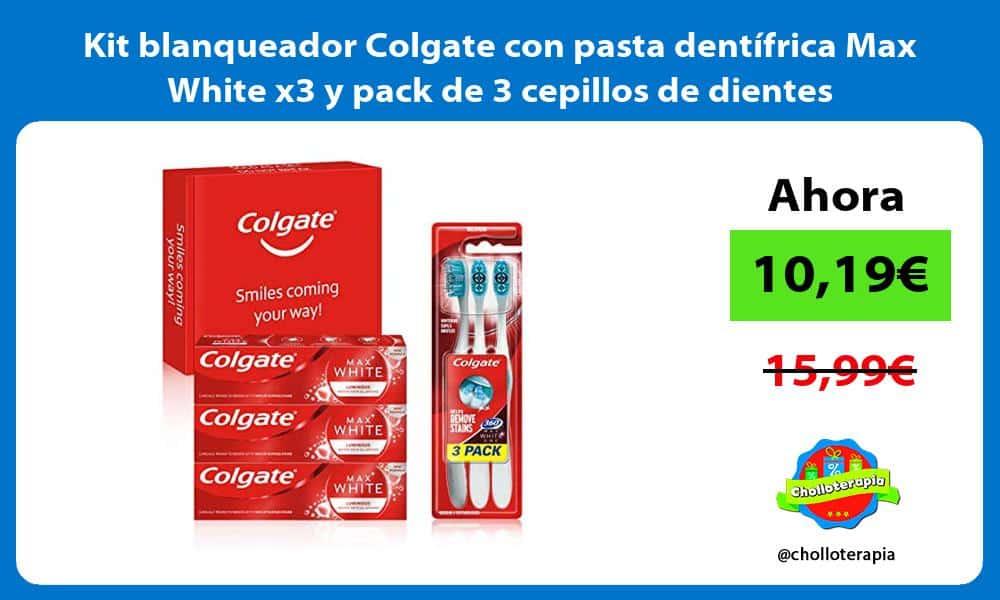 Kit blanqueador Colgate con pasta dentífrica Max White x3 y pack de 3 cepillos de dientes