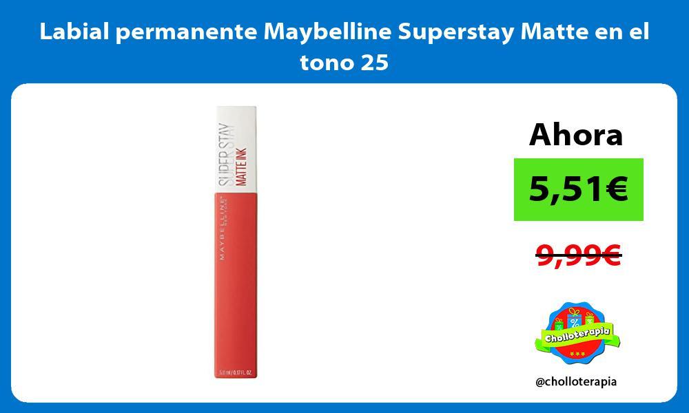 Labial permanente Maybelline Superstay Matte en el tono 25