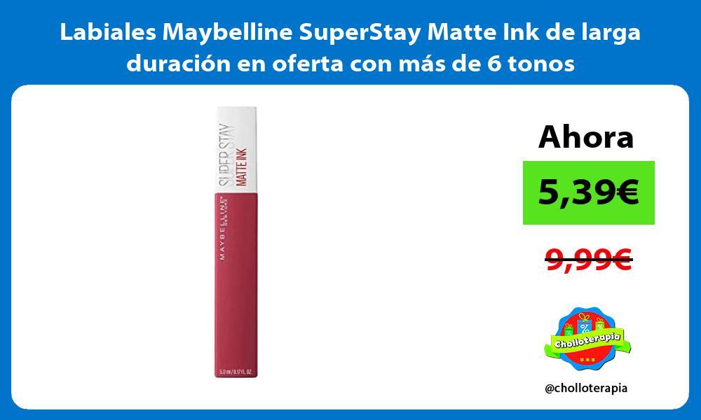 Labiales Maybelline SuperStay Matte Ink de larga duracion en oferta con mas de 6 tonos