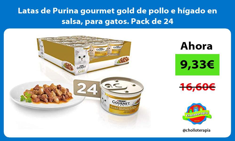 Latas de Purina gourmet gold de pollo e higado en salsa para gatos Pack de 24
