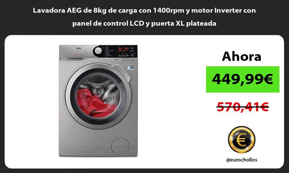 Lavadora AEG de 8kg de carga con 1400rpm y motor Inverter con panel de control LCD y puerta XL plateada