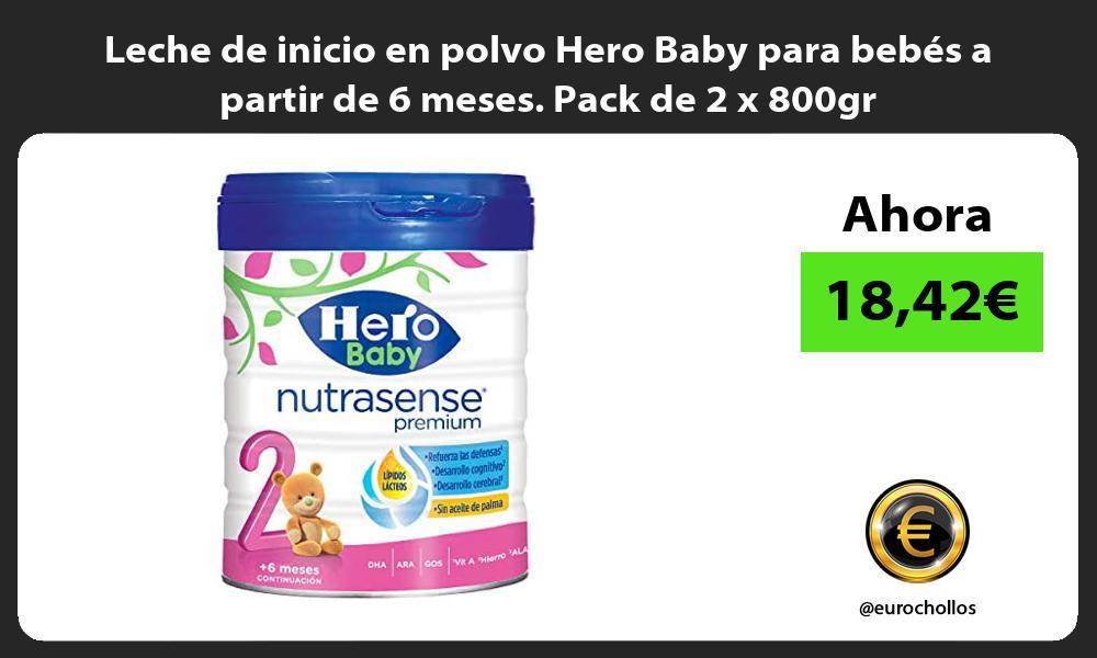 Leche de inicio en polvo Hero Baby para bebes a partir de 6 meses Pack de 2 x 800gr