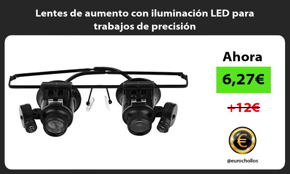 Lentes de aumento con iluminacion LED para trabajos de precision