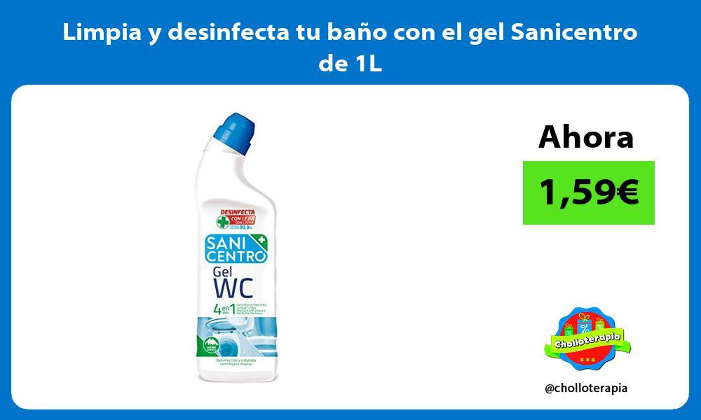 Limpia y desinfecta tu bano con el gel Sanicentro de 1L