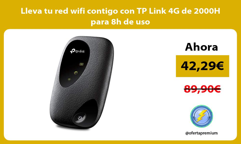 Lleva tu red wifi contigo con TP Link 4G de 2000H para 8h de uso