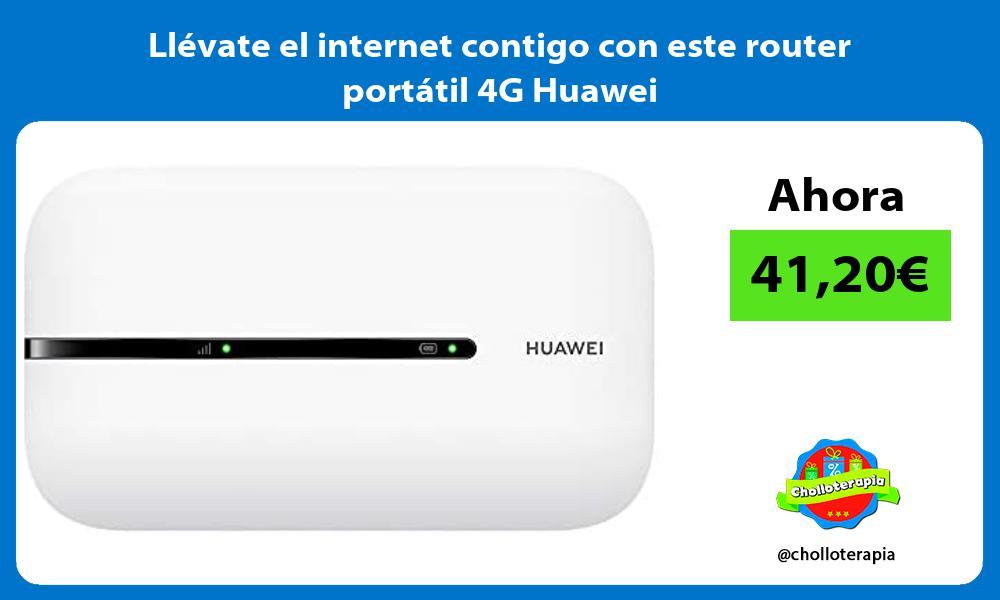 Llevate el internet contigo con este router portatil 4G Huawei