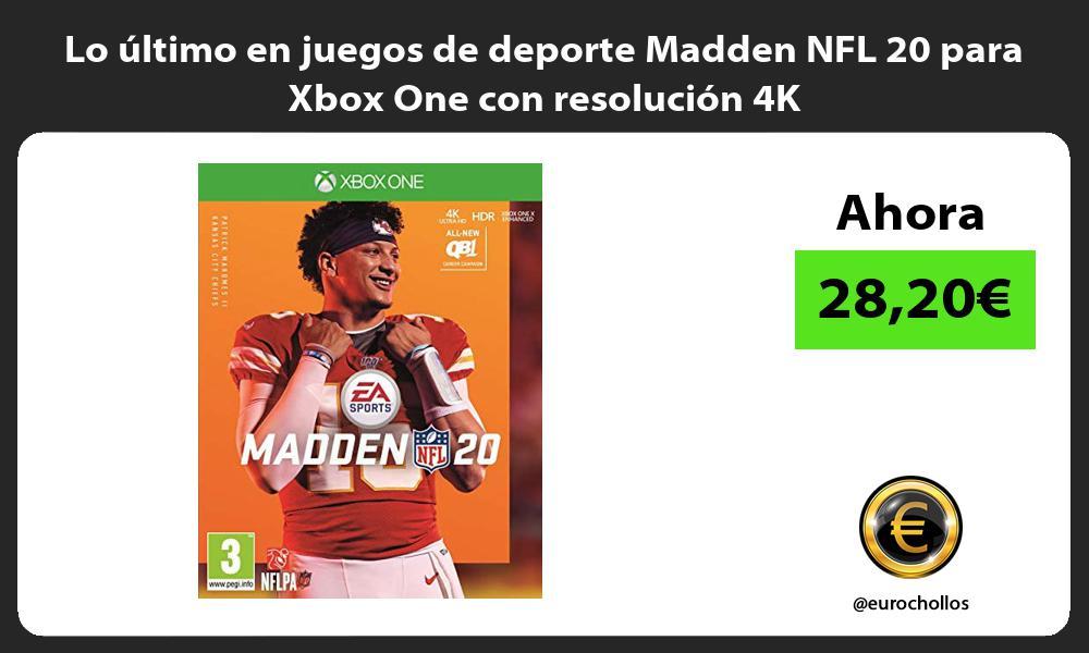 Lo ultimo en juegos de deporte Madden NFL 20 para Xbox One con resolucion 4K