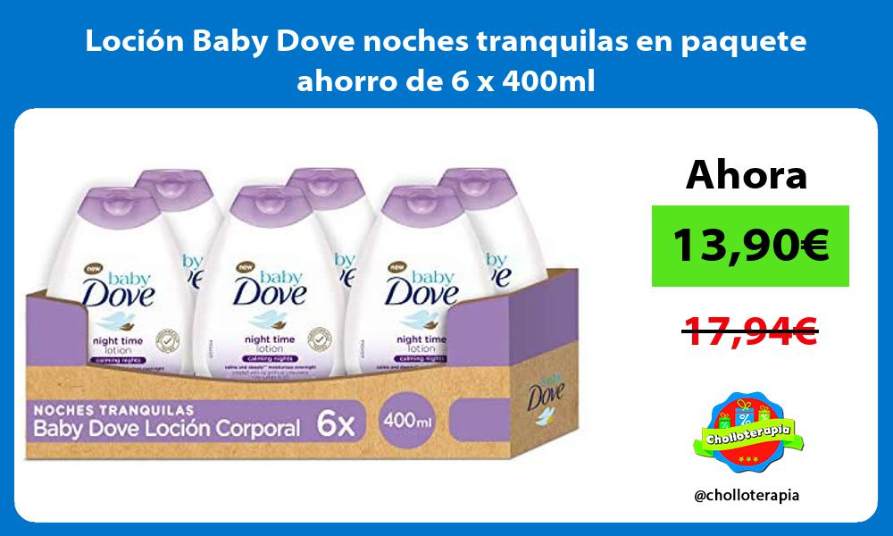Loción Baby Dove noches tranquilas en paquete ahorro de 6 x 400ml