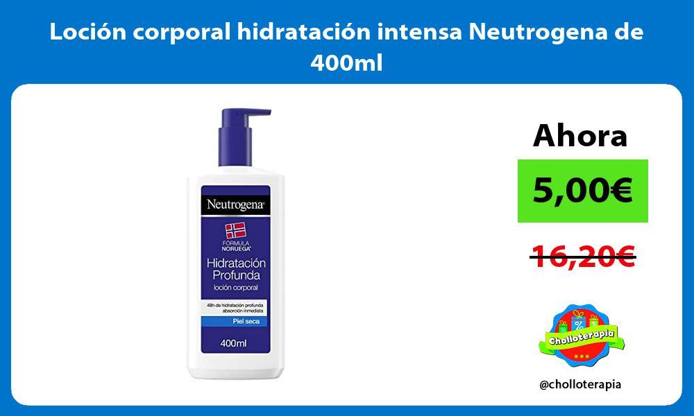 Loción corporal hidratación intensa Neutrogena de 400ml