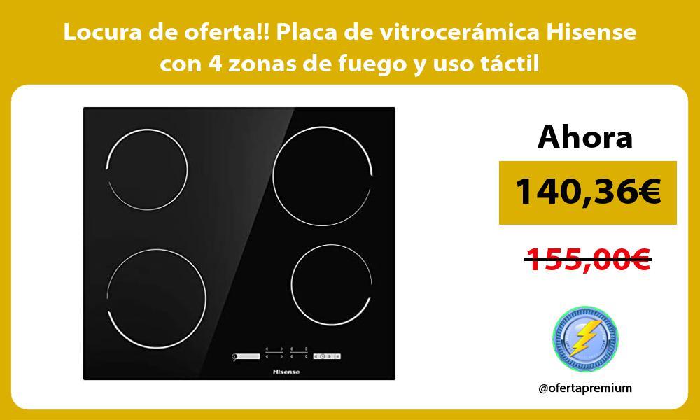 Locura de oferta Placa de vitroceramica Hisense con 4 zonas de fuego y uso tactil