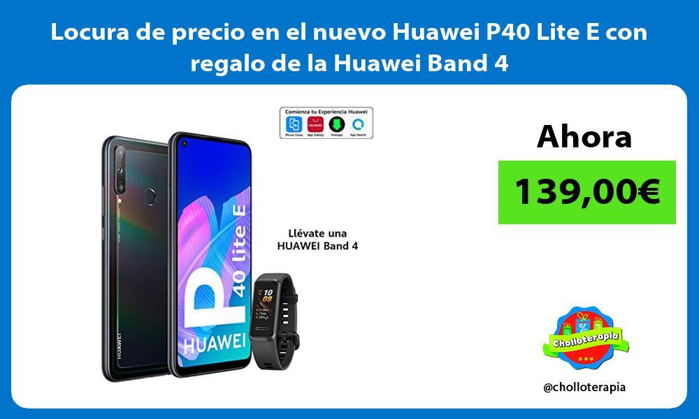 Locura de precio en el nuevo Huawei P40 Lite E con regalo de la Huawei Band 4
