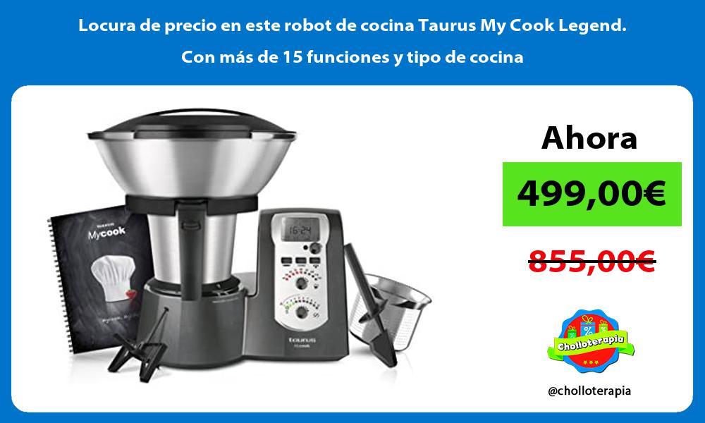 Locura de precio en este robot de cocina Taurus My Cook Legend Con mas de 15 funciones y tipo de cocina