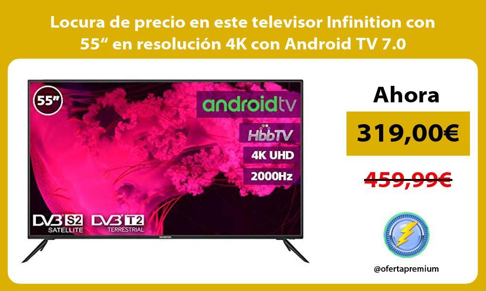 Locura de precio en este televisor Infinition con 55 en resolucion 4K con Android TV 7 0