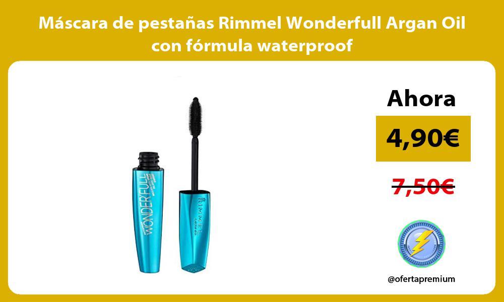 Máscara de pestañas Rimmel Wonderfull Argan Oil con fórmula waterproof