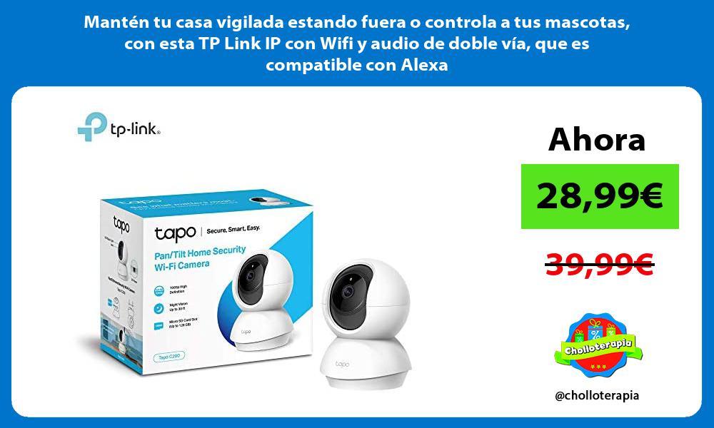 Manten tu casa vigilada estando fuera o controla a tus mascotas con esta TP Link IP con Wifi y audio de doble via que es compatible con Alexa