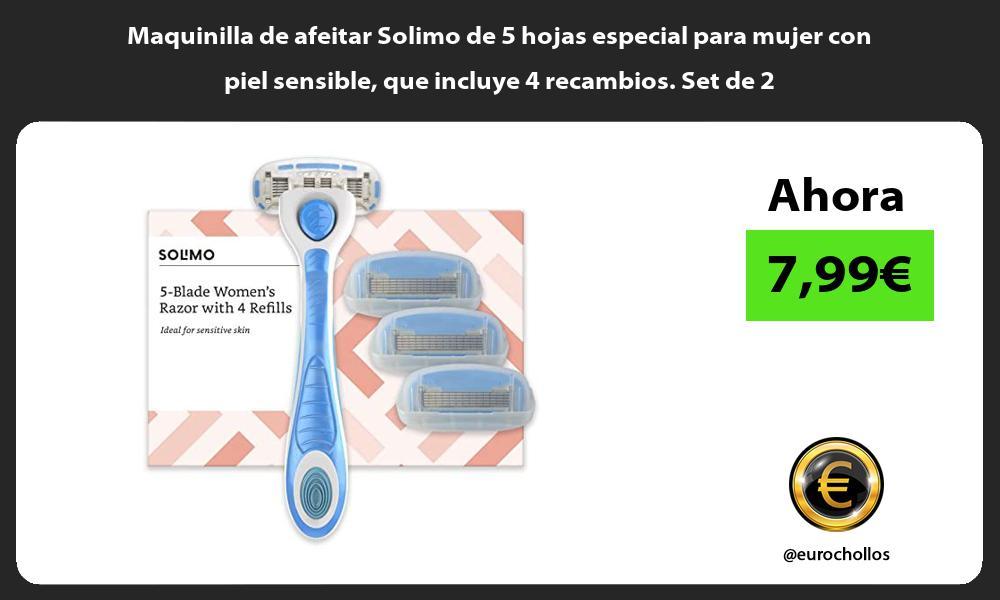 Maquinilla de afeitar Solimo de 5 hojas especial para mujer con piel sensible que incluye 4 recambios Set de 2