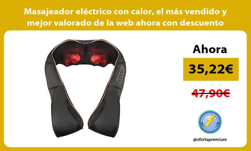 Masajeador electrico con calor el mas vendido y mejor valorado de la web ahora con descuento