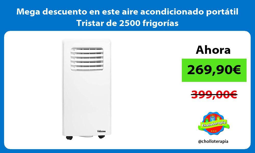 Mega descuento en este aire acondicionado portatil Tristar de 2500 frigorias