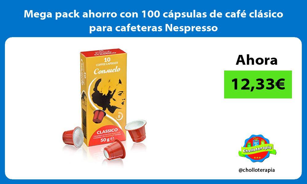 Mega pack ahorro con 100 capsulas de cafe clasico para cafeteras Nespresso