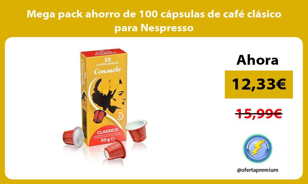 Mega pack ahorro de 100 capsulas de cafe clasico para Nespresso
