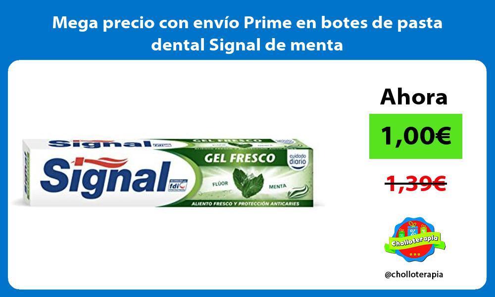 Mega precio con envio Prime en botes de pasta dental Signal de menta