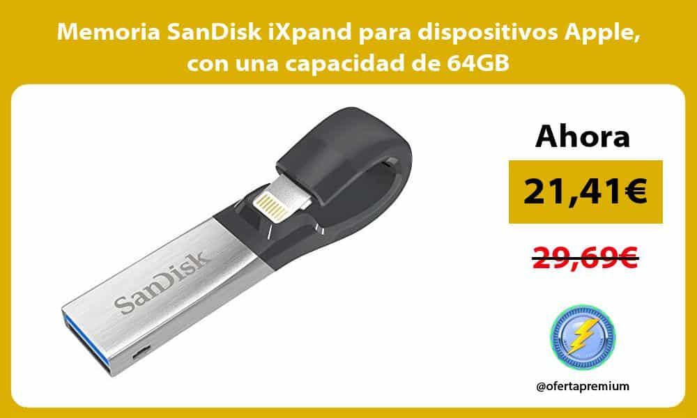 Memoria SanDisk iXpand para dispositivos Apple con una capacidad de 64GB
