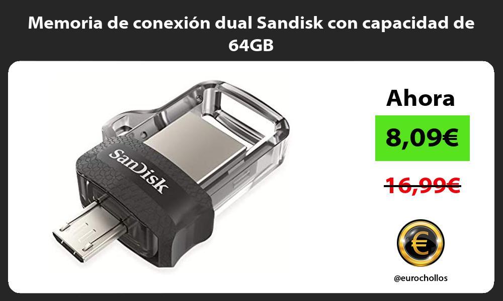 Memoria de conexion dual Sandisk con capacidad de 64GB