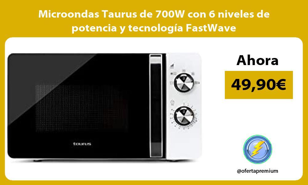Microondas Taurus de 700W con 6 niveles de potencia y tecnología FastWave