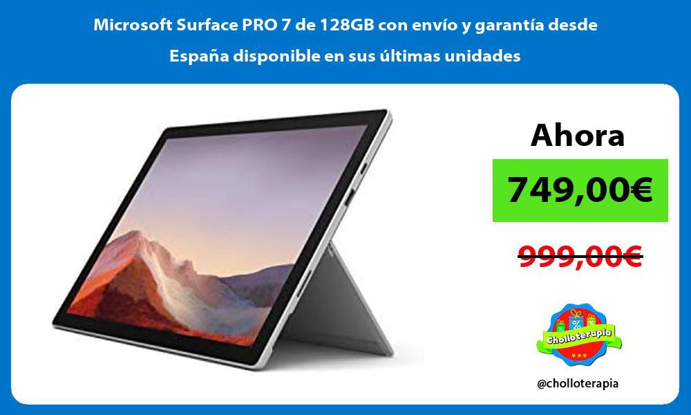 Microsoft Surface PRO 7 de 128GB con envio y garantia desde Espana disponible en sus ultimas unidades