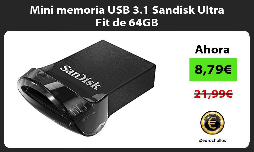 Mini memoria USB 3 1 Sandisk Ultra Fit de 64GB