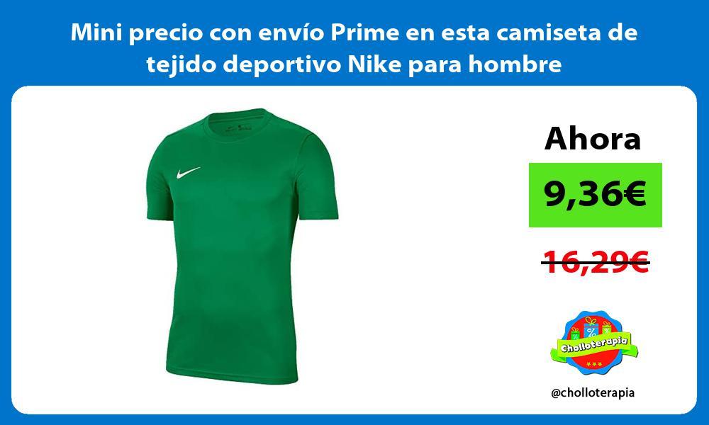 Mini precio con envio Prime en esta camiseta de tejido deportivo Nike para hombre
