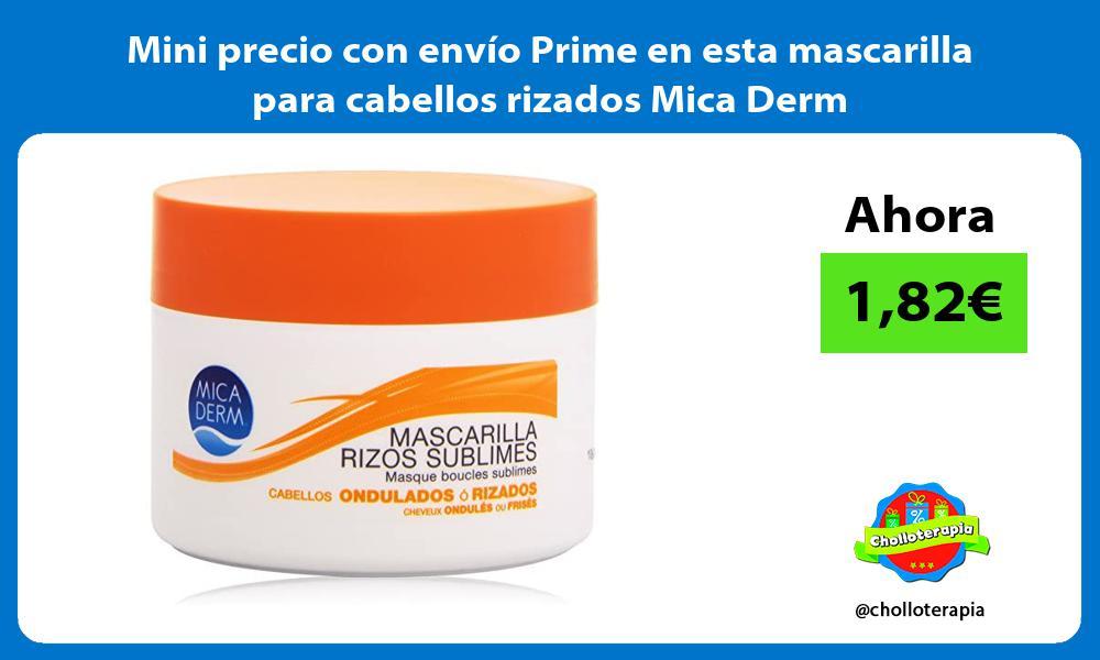 Mini precio con envio Prime en esta mascarilla para cabellos rizados Mica Derm