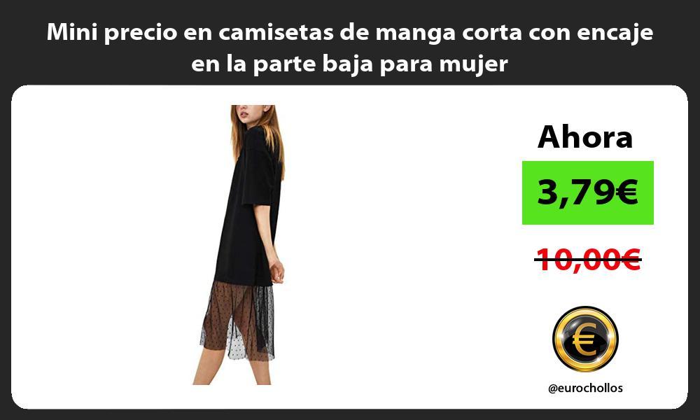 Mini precio en camisetas de manga corta con encaje en la parte baja para mujer