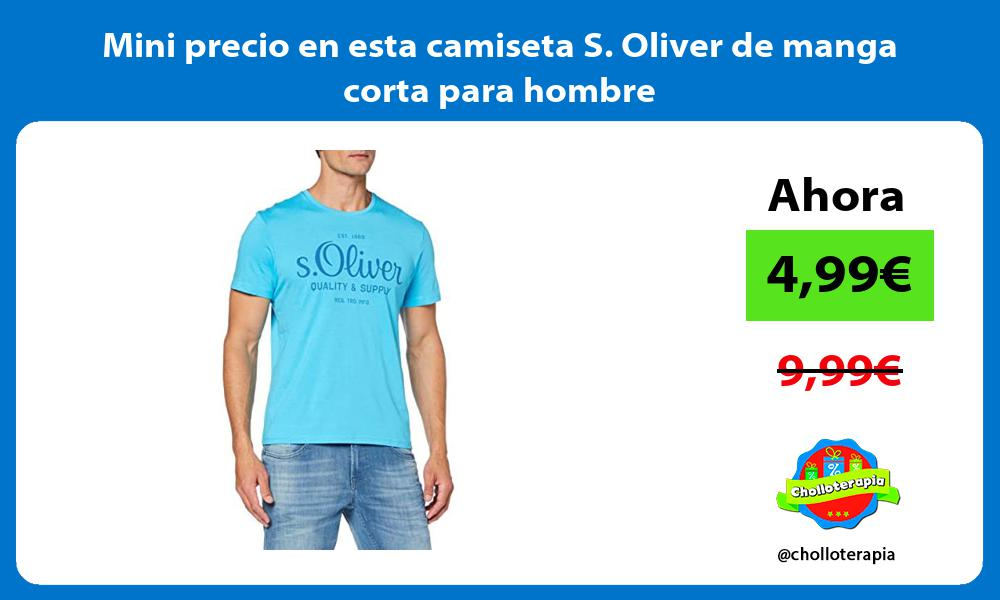 Mini precio en esta camiseta S Oliver de manga corta para hombre