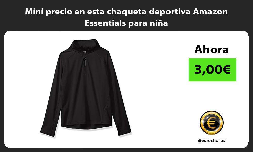 Mini precio en esta chaqueta deportiva Amazon Essentials para nina