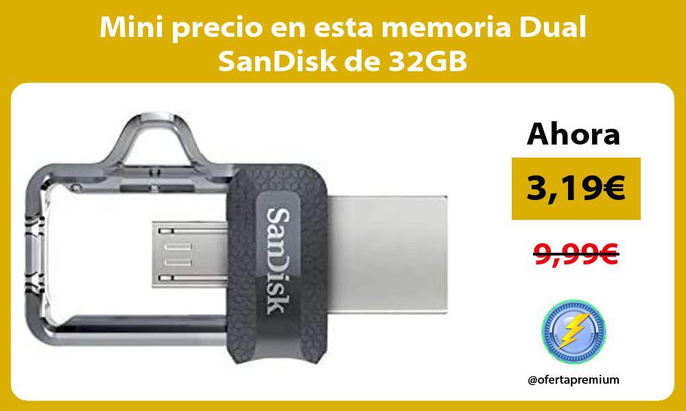 Mini precio en esta memoria Dual SanDisk de 32GB