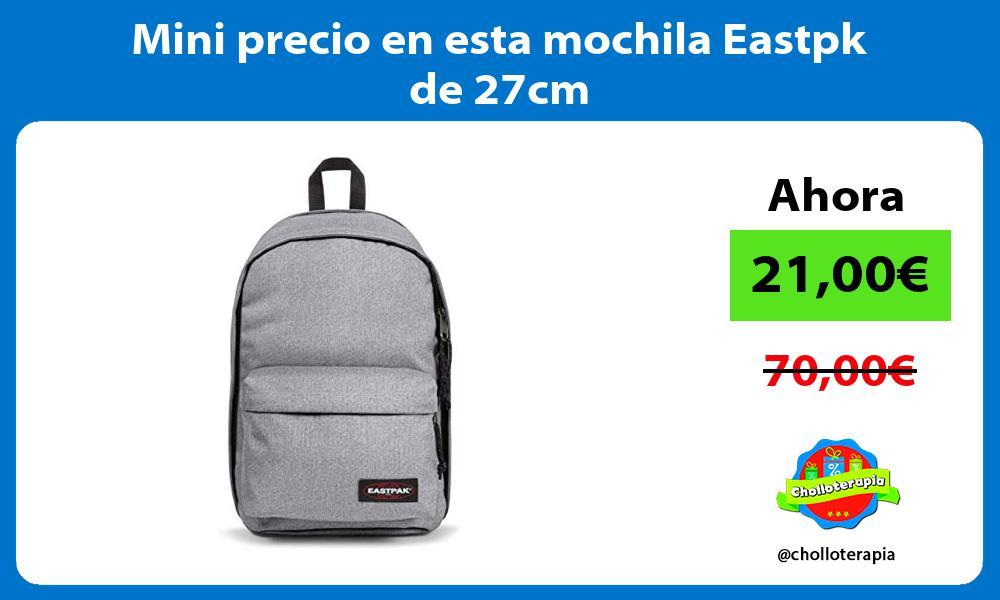 Mini precio en esta mochila Eastpk de 27cm