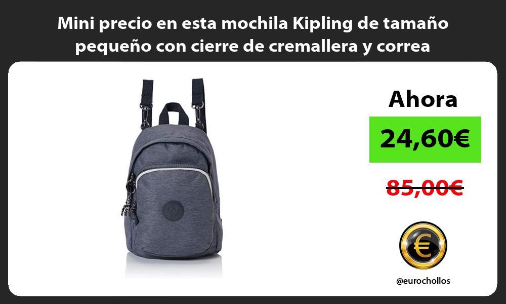 Mini precio en esta mochila Kipling de tamano pequeno con cierre de cremallera y correa ajustable