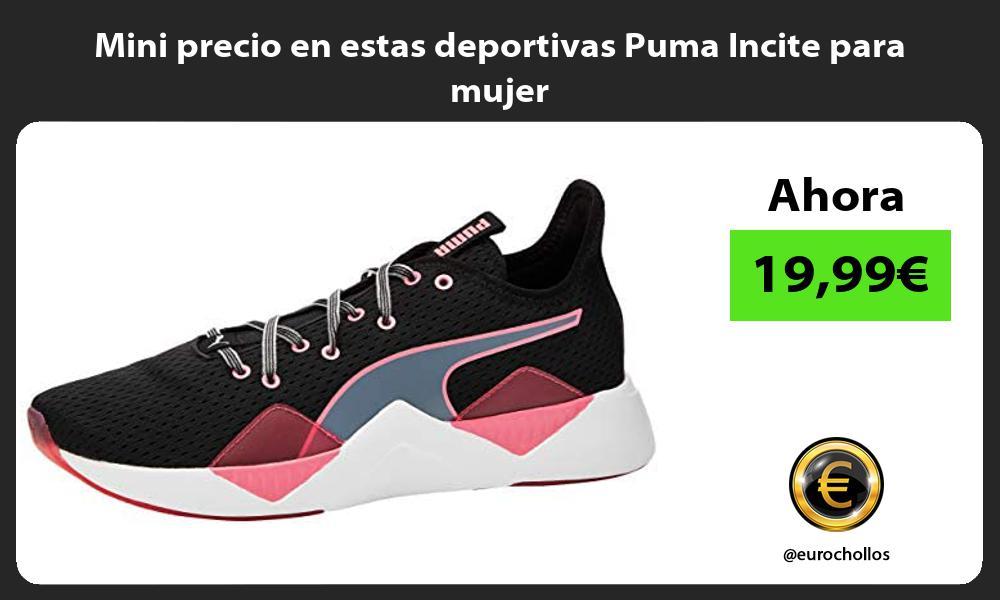 Mini precio en estas deportivas Puma Incite para mujer